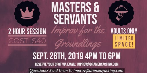 Masters & Servants: Improv for the Groundlings