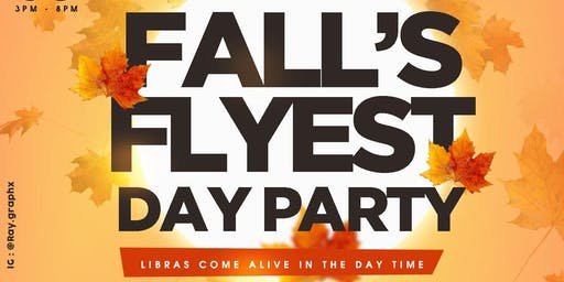 Fall's Flyest Day Party ~ Libras Come Alive in the Day Time @ Stereotype