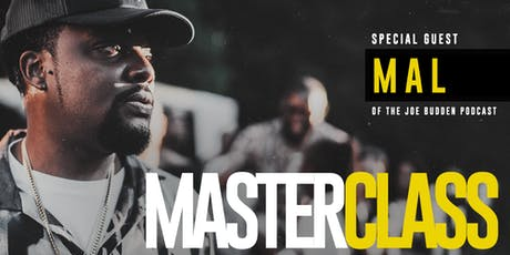 "Master Class: Mal of ""The Joe Budden Podcast"" tickets"