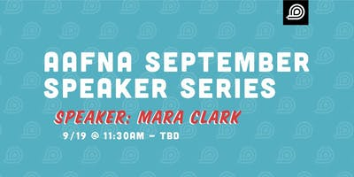 AAFNA September Speaker Series – Speaker: Mara Clark ADDY Judge