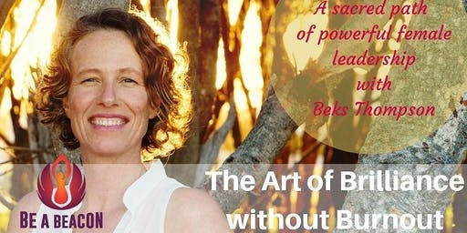 The Art of Brilliance without Burnout Half Day event with Beks Thompson