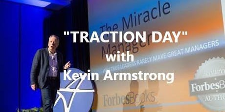 """TRACTION DAY"" with Kevin Armstrong (Certified EOS Implementer Since 2011) tickets"