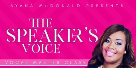 THE SPEAKER'S VOICE: VOCAL MASTER CLASS tickets