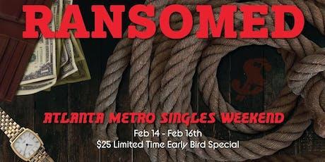 Ransomed: Atlanta Metro Singles Weekend tickets