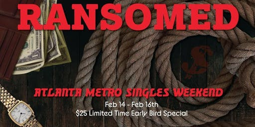 Ransomed: Atlanta Metro Singles Weekend