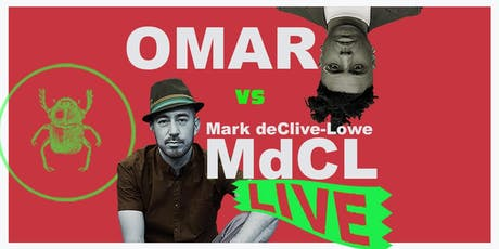 OMAR vs MARK DeCLIVE-LOWE -  LIVE!!! tickets