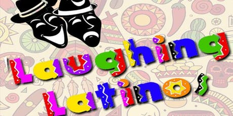 Laughing Latinos - A latin comedy showcase tickets