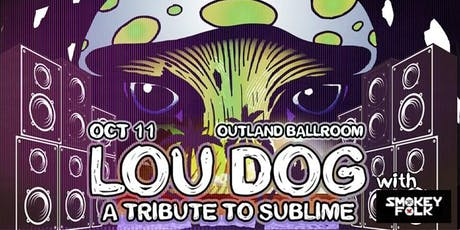 "Lou Dog ""A Tribute to Sublime"" with Smokey Folk tickets"