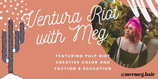 Ventura Riot with Meg