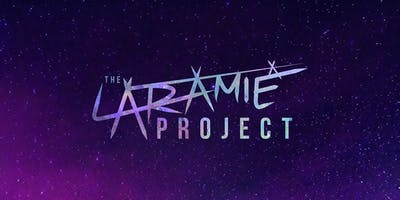 The Laramie Project - Saturday 9th November 2019 7.30pm