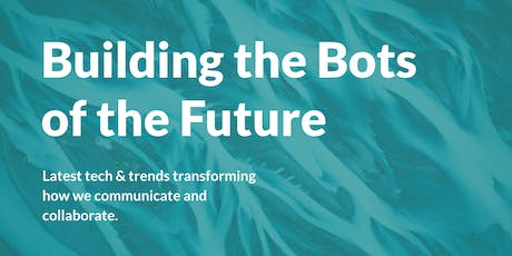 Chatbot Conference 2019 Tickets, Wed, Sep 25, 2019 at 9:00