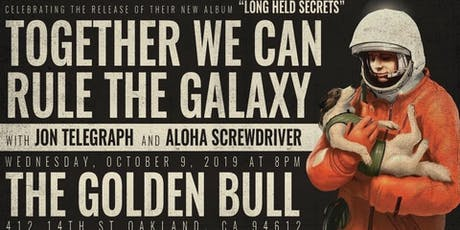Together We Can Rule The Galaxy : Jon Telegraph : Aloha Screwdriver tickets