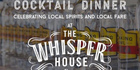 The Whisper House & Blinking Owl Distillery - Exclusive Cocktail Dinner tickets
