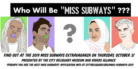 The 3rd Annual Miss Subways Extravaganza tickets