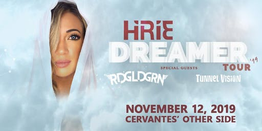 Hirie - Dreamer Tour w/ RDGLDGRN and Tunnel Vision