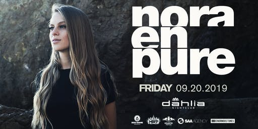 Nora En Pure / Dahlia Nightclub / Friday, September 20th