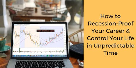 How to Recession-Proof Your Career & Control Your Life in Unpredictable Time tickets