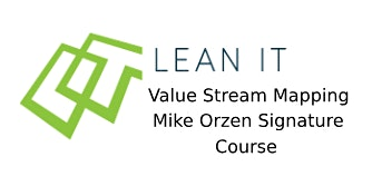 Lean IT Value Stream Mapping – Mike Orzen Signature Course 2 Days Training in Dublin