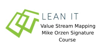 Lean IT Value Stream Mapping – Mike Orzen Signature Course 2 Days Training in Nottingham