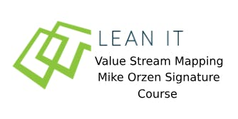 Lean IT Value Stream Mapping – Mike Orzen Signature Course 2 Days Virtual Live Training in United States