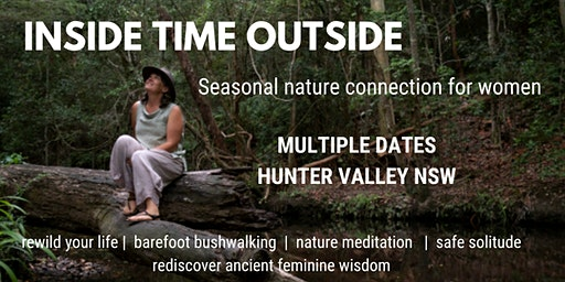 Inside Time Outside - a 1 day seasonal nature connection retreat for women