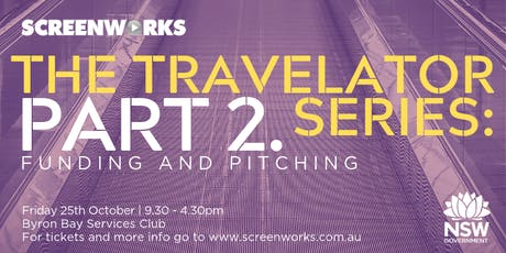 Screenworks Travelator Series Part 2 - Funding and Pitching tickets