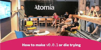 How to make v0.0.1 or die trying