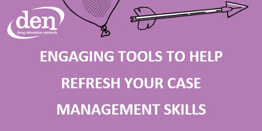Engaging Tools To Help Refresh Your Case Management Skills