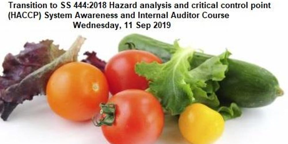Transition to SS444:2018 (HACCP) System Awareness & Internal