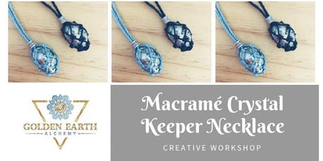 Macramé Crystal Keeper Necklace Workshop - INTERMEDIATE tickets