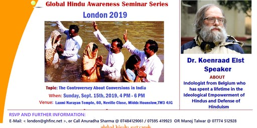 "London 2019 - ""The Controversy about Conversions in India"" - Dr. Koenraad Elst"