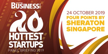 Singapore Business Review's 20 Hottest Startups Panel Briefing 2019 tickets