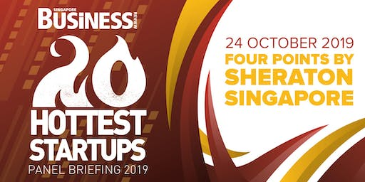 Singapore Business Review's 20 Hottest Startups Panel Briefing 2019