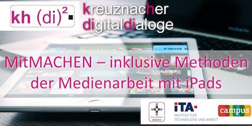 kreuznacher digitaldialoge - MitMACHEN – inklusive Methoden der Medienarbeit mit iPads