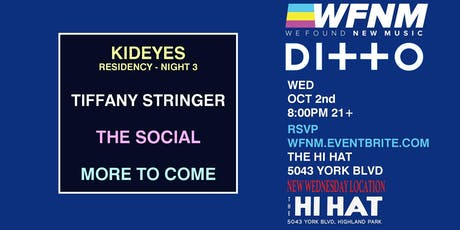 WFNM 10/02: KID EYES, TIFFANY STRINGER, THE SOCIAL at THE HI HAT (NIGHT THREE) tickets