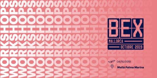 BEX MALLORCA | WORKSHOPS