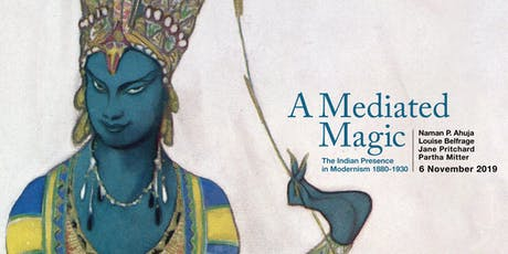 A Mediated Magic - The Indian Presence in European Modernism 1880-1930 tickets