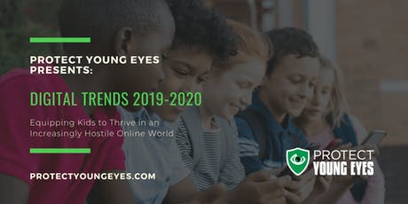 Digital Trends 2019-2020: Equipping Kids in a Hostile Online World tickets