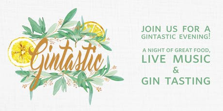 Gintastic - great food, live music and gin tasting tickets