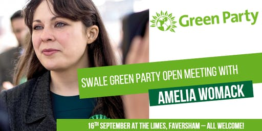 Swale Green Party Open Meeting with Amelia Womack