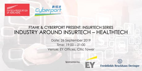 FTAHK & Cyberport Present: Industry Around InsurTech - HealthTech tickets