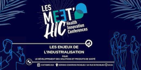 Afterwork Meet'HIC : Les enjeux de l'industrialisation des startup et PME en santé billets