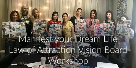 Manifest your Dream Life Vision Board Law of Attraction Workshop tickets