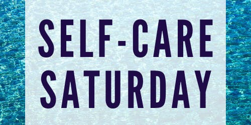 Self-Care Saturday