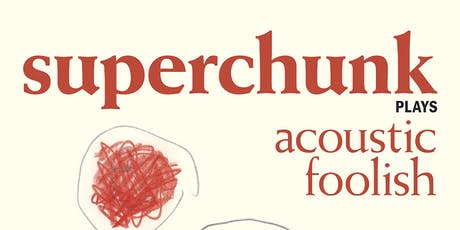 """SUPERCHUNK Plays """"Foolish"""": A 25th Anniversary Acoustic Performance (Early) tickets"""