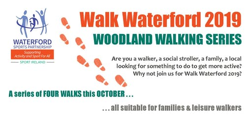 Walk Waterford - Woodland Walking Series 2019