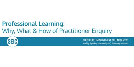 SEIC In Service Day Practitioner Enquiry: The Why, What and How tickets