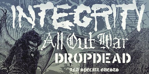 INTEGRITY, All Out War, Dropdead & guests