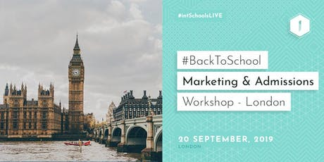 #BackToSchool Marketing & Admissions Workshop (London) tickets