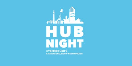 10. Hub Night Cybersecurity Entrepreneurship Networking Tickets